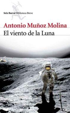 """""""El viento en la Luna"""" de Antonio Muñoz Molina. Octubre de 2013. Un principio muy prometedor."""