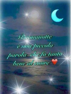 Buonanotte Good Night Blessings, Prayer Board, Good Night Quotes, Beautiful Words, Verses, Encouragement, Life Quotes, Italian Life, Positano