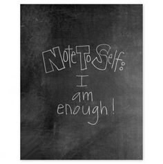 Note to Self Sign >>> I am E.N.O.U.G.H. !!! #quote #inspiration