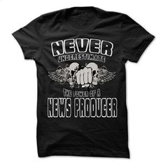 NEVER UNDERESTIMATE THE POWER OF News Producer – Awesom T Shirt, Hoodie, Sweatshirts - custom tee shirts #shirt #teeshirt