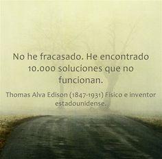 Thomas Alva Edison (1847-1931) Físico e inventor estadounidense. #citas #frases