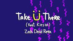 Jack Ü - Take Ü There (feat. Kiesza) (Zeds Dead Remix)