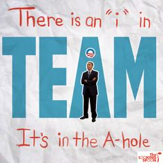 """Obama Is the """"i"""" in """"Team"""""""