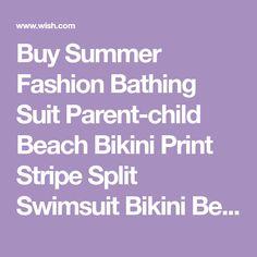 Buy Summer Fashion Bathing Suit Parent-child Beach Bikini Print Stripe Split Swimsuit Bikini Beach Wear at Wish - Shopping Made Fun Beach Kids, Bikini Beach, Wish Shopping, Swimsuits, Bikinis, Kids And Parenting, Bathing Suits, Beachwear, Alibaba Products