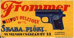 Frommer pistol - Hungarian advertising card - 1910 by takacsi75, via Flickr