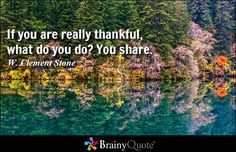 If you are really thankful, what do you do? You share. - W. Clement Stone #GiveThanks #InAHyattWorld