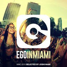 Ego in Miami Selected by Joshi Mami (WMC 2015 Edition) » Minimal Freaks