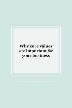 I'm sure you could define your own personal core values by describing yourself. But what about your companies core values? Are they purposeful?