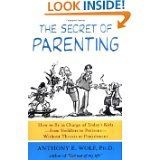 The Paperback of the The Secret of Parenting: How to Be in Charge of Today's Kids--from Toddlers to Preteens--Without Threats or Punishment by Anthony E. Best Parenting Books, Parenting Styles, Kids And Parenting, Love And Logic, Diabetes Treatment Guidelines, Adhd Kids, The Secret, New Books, Wolf