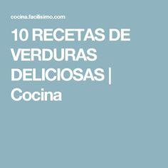 10 RECETAS DE VERDURAS DELICIOSAS   Cocina