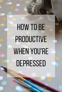 How to be productive when you're depressed | depression coping skills | mental health awareness | mental wellness