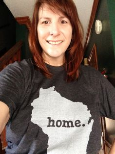 my Home T.    want one? get one here: http://www.thehomet.com/wisconsin-home-t-shirt    They have other states available, too. Makers of these tees also donate a portion of the proceeds to a great charity! Got great news today!! L, I'm back!! #TheHomeT