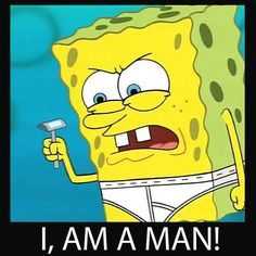 How does sponegbob shave, He's a sponge and from my research i don't think sponges shave?!?! UNLESS THEY'RE MOLDY!!!