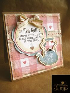 Tea Kettle Card  -* Colette's Cottage *