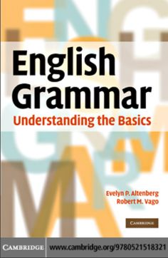English Grammar Understanding the Basics pdf English Grammar Understanding the Basics pdf : Pages 286 By :EVELYN P. ALTENBERG Hofstra University / and ROBERT M.VAGO Queens College and the Graduate Center City University of...
