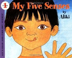 My Five Senses      by Aliki       How do you learn what the world is like? Through your five senses! Each sound and taste, each smell, sight, and touch helps you to discover something new. So find out more about your senses-what they are and what you can learn through them about the exciting world.The world awaits! http://www.amazon.com/dp/006445083X/ref=cm_sw_r_pi_dp_DGzoqb1MXKA8W