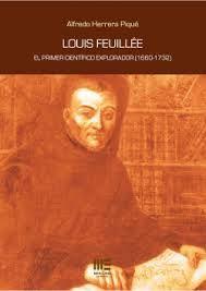 Louis Feuillée : el primer científico explorador (1660-1732) /Alfredo  Herrera Piqué.. -- Madrid : Mercurio, 2015.
