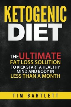 Ketogenic Diet: The Ultimate Fat Loss Solution To Kickstart a Healthy Mind and Body in Less Than a Month -- More info could be found at the image url. (This is an affiliate link) #KetogenicDietForBeginners