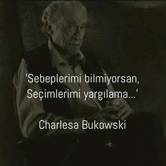 Charles Bukowski - #Bukowski #Charles The Words, Cool Words, Charles Bukowski, Tumblr Sayings, Book Quotes, Life Quotes, Sweet Words, Meaningful Words, Travel Quotes