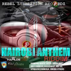 (#DancehallRiddim) Nairobi Anthem Riddim 2015 (Rebel Liberation Sounds) -| http://reggaeworldcrew.net/dancehallriddim-nairobi-anthem-riddim-2015-rebel-liberation-sounds/
