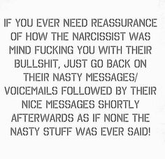 Sorry for the language. But I thought he was crazy, literally loony bin crazy but then I realized he did it all on purpose. The constant back and forth exhausted me. Narcissistic People, Narcissistic Behavior, Narcissistic Abuse Recovery, Narcissistic Sociopath, Narcissistic Personality Disorder, Abusive Relationship, Toxic Relationships, Relationship Quotes, Verbal Abuse
