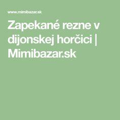 Zapekané rezne v dijonskej horčici | Mimibazar.sk