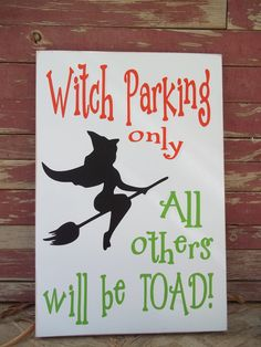 Witch Parking, All Others Will Be Toad Halloween wood sign, decoration or gift. $15.00, via Etsy.