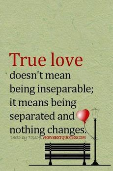 True love isn't about being inseparable