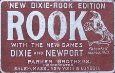 "ROOK  1906  Rook Card Co. (Parker Bros.)    ROOK, came out in 1906.  It was invented by George Parker and at one time was the largest selling card game in the world. Parker published the game under ""Rook Card Company"" to keep this game separate from other Parker Bros. products."