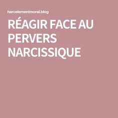 RÉAGIR FACE AU PERVERS NARCISSIQUE