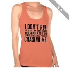 I Don't Run Funny Running T-Shirt