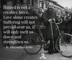 Friar Maximillian Kolbe, imprisoned in Auschwitz during the Second World War, offered himself in exchange for the father of a large family who was condemned to slow death in a starvation bunker. On August his impatient captors ended his life with Catholic Quotes, Catholic Prayers, Catholic Saints, Roman Catholic, Maximillian Kolbe, Psalm Of Life, St Maximilian, Catholic Gentleman, Jeremiah 29 13