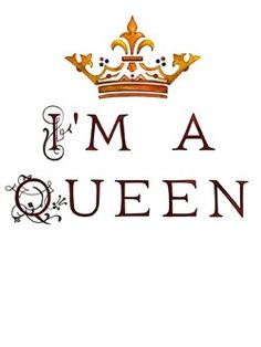 Im A Queen Quotes. QuotesGram Quotes About Being A Queen Tumblr