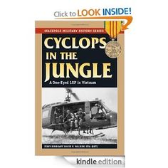 FREE today: Cyclops in the Jungle: A One-Eyed LRP in Vietnam (Stackpole Military History Series)