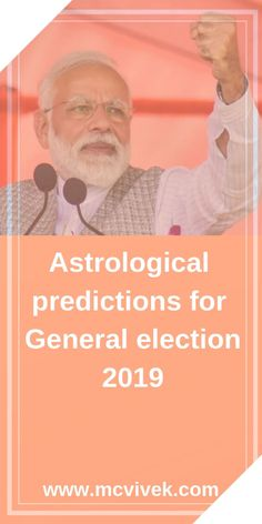 Astrological predictions for General Elections, Predictions for Lok Sabha by M.Vivek using Prasna horoscope analysis, Bjp, Congress. Astrology Forecast, Astrology Predictions, Year 2016, Love Reading, Horoscope, Things That Bounce, Handle, Positivity, Sayings