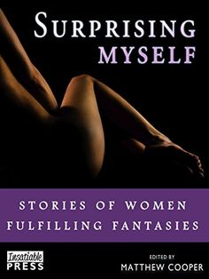 Surprising Myself: Stories of Women Fulfilling Fantasies ...