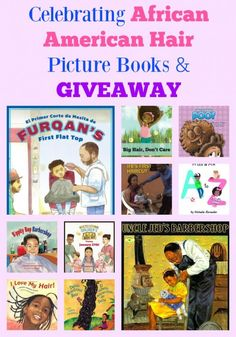 Celebrating African American Hair Picture Books & GIVEAWAY #ReadYourWorld #KidLit #diversity