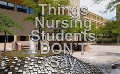 Things Nursing Students Don't Say