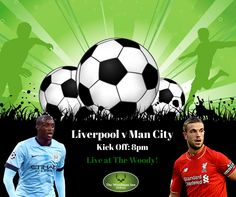 Manchester City travel to Liverpool in a repeat of the Capital One Cup final on Tonight. Come along for refreshing drinks and some great food..  ‪#‎forestofdean‬ ‪#‎thewoodmaninn‬ ‪#‎footy‬  www.thewoodmanparkend.co.uk
