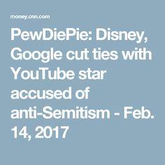PewDiePie: Disney, Google cut ties with YouTube star accused of anti-Semitism - Feb. 14, 2017