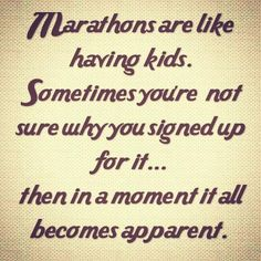 Marathons are like having kids....     #quote #runner #fitness #inspiration
