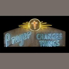 'Prayer changes things' neon