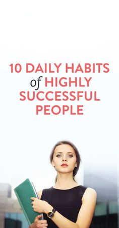 10 Daily Habits of Highly Successful People