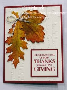 Leaves and Thanks by Deb Mauch Leaves were stamped in Delightful Dijon on…