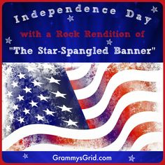 """INDEPENDENCE DAY WITH A ROCK RENDITION OF """"THE STAR-SPANGLED BANNER"""" – Grammy's Grid American Flag Waving, Large American Flag, I Love America, Star Spangled Banner, National Anthem, Independence Day, 4th Of July, The Unit, Rock"""