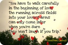 Love quotes - Actually it is the memory of tripping and laughing together that will bring you a smile years later!