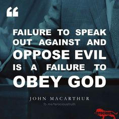 christian quotes | John MacArthur quotes | obedience | speaking against evil