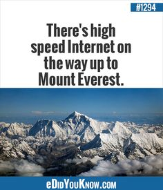 eDidYouKnow.com ►  There's high speed Internet on the way up to Mount Everest.