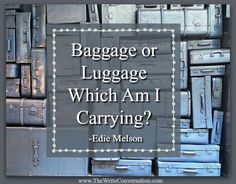 The Write Conversation: Baggage or Luggage—Which Am I Carrying?