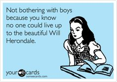 Not bothering with boys because you know no one could live up to ...